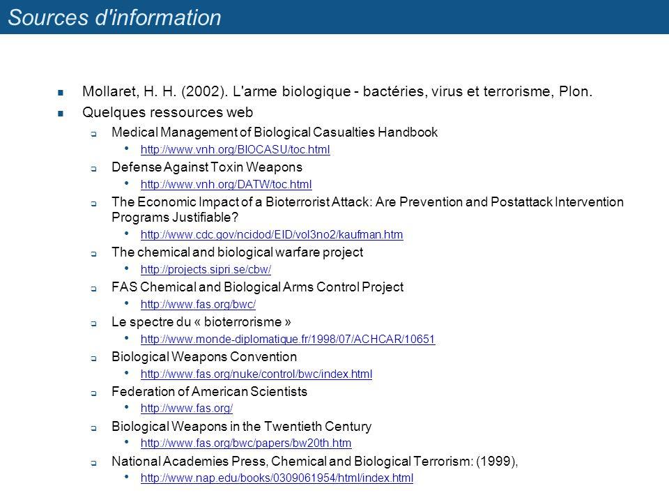 Sources d information Mollaret, H. H. (2002). L arme biologique - bactéries, virus et terrorisme, Plon.