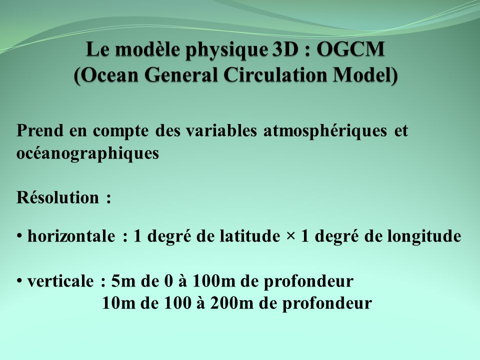 Le modèle physique 3D : OGCM (Ocean General Circulation Model)