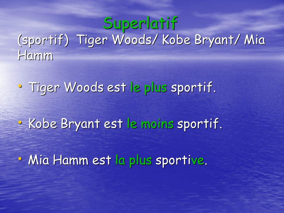 Superlatif (sportif) Tiger Woods/ Kobe Bryant/ Mia Hamm
