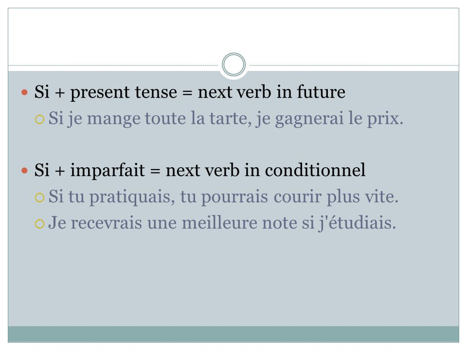 Si + present tense = next verb in future