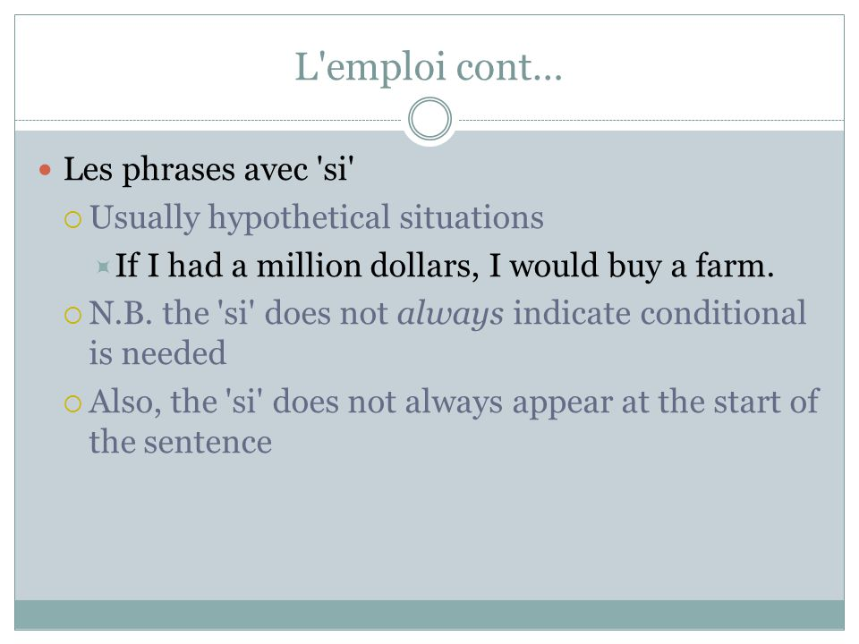 L emploi cont… Les phrases avec si Usually hypothetical situations
