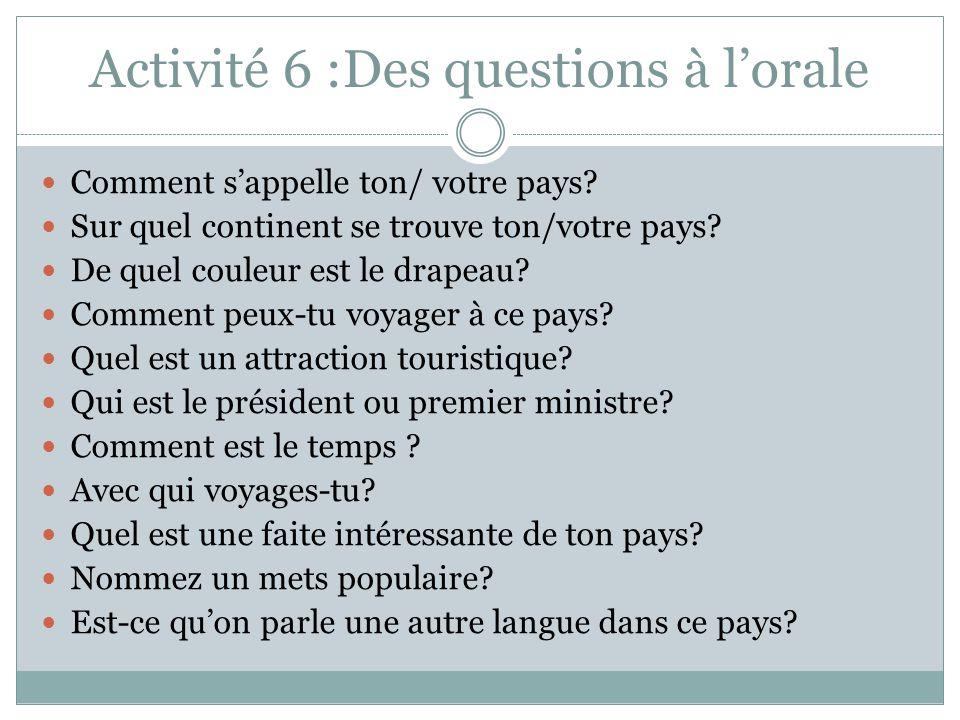 Activité 6 :Des questions à l'orale