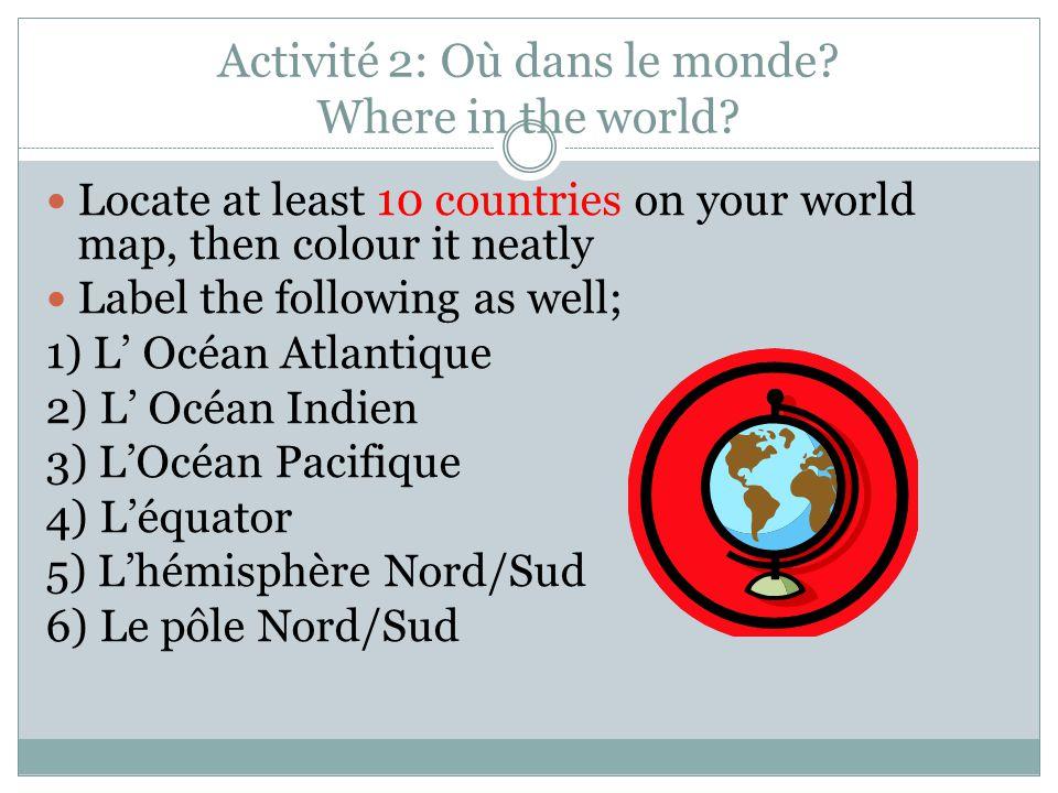 Activité 2: Où dans le monde Where in the world