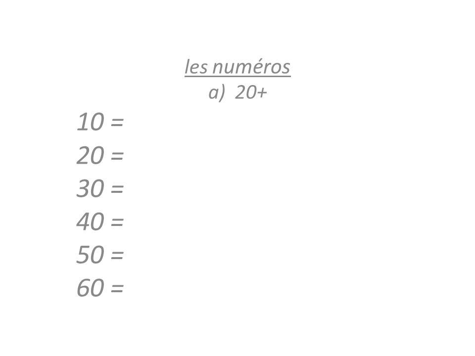 les numéros 20+ 10 = 20 = 30 = 40 = 50 = 60 =
