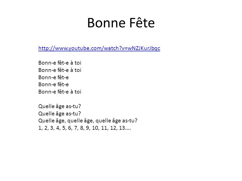 Bonne Fête http://www.youtube.com/watch v=wNZJKurJbqc