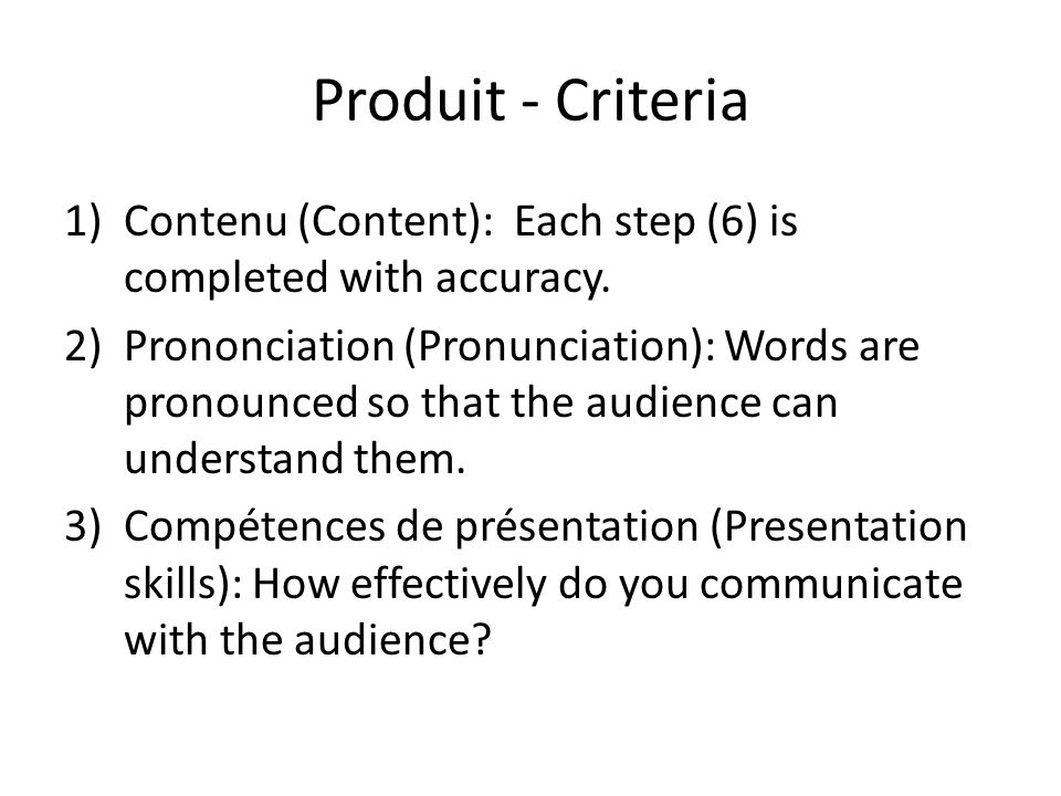 Produit - Criteria Contenu (Content): Each step (6) is completed with accuracy.
