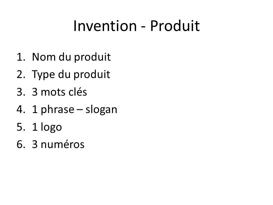 Invention - Produit Nom du produit Type du produit 3 mots clés