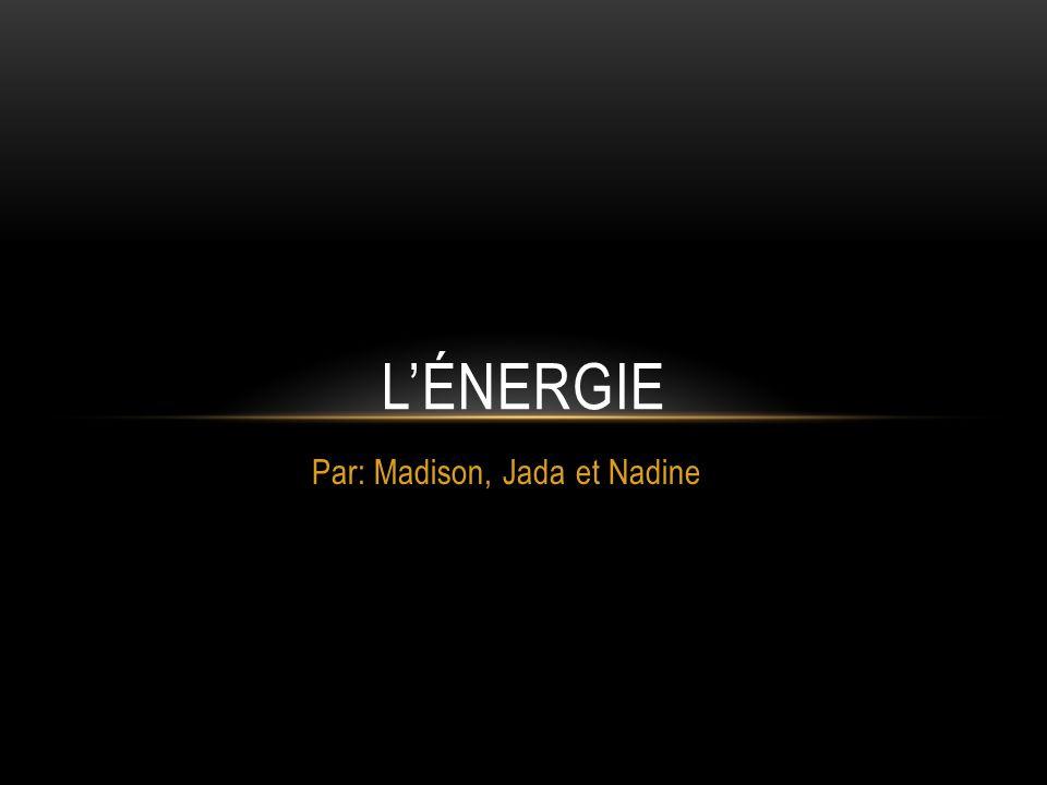 Par: Madison, Jada et Nadine