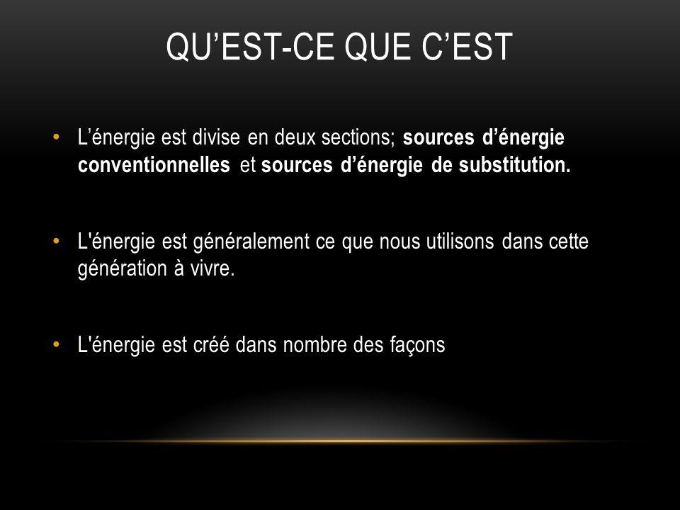 Qu'est-ce que c'est L'énergie est divise en deux sections; sources d'énergie conventionnelles et sources d'énergie de substitution.