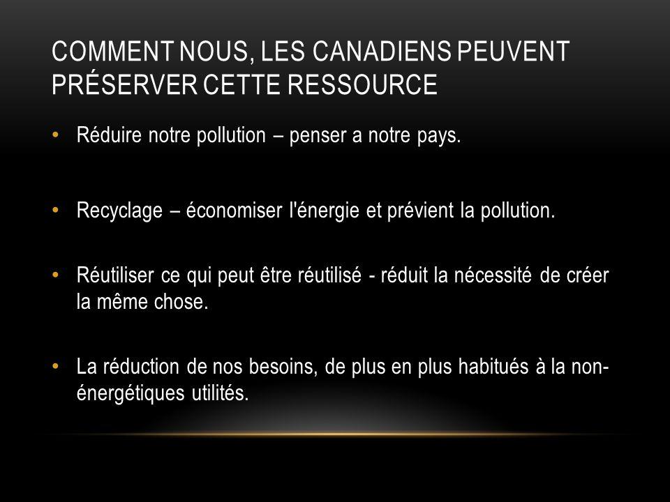 Comment nous, les Canadiens peuvent préserver cette ressource