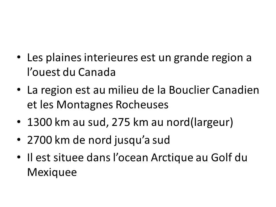 Les plaines interieures est un grande region a l'ouest du Canada