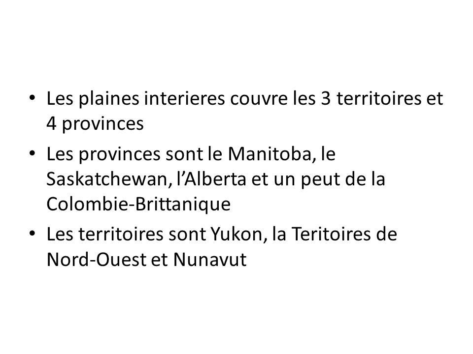 Les plaines interieres couvre les 3 territoires et 4 provinces