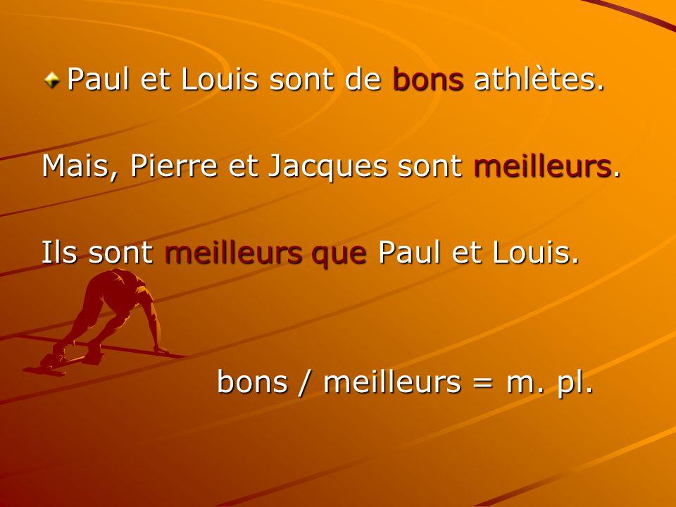 Paul et Louis sont de bons athlètes.