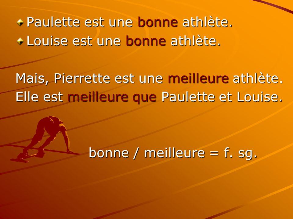 Paulette est une bonne athlète.