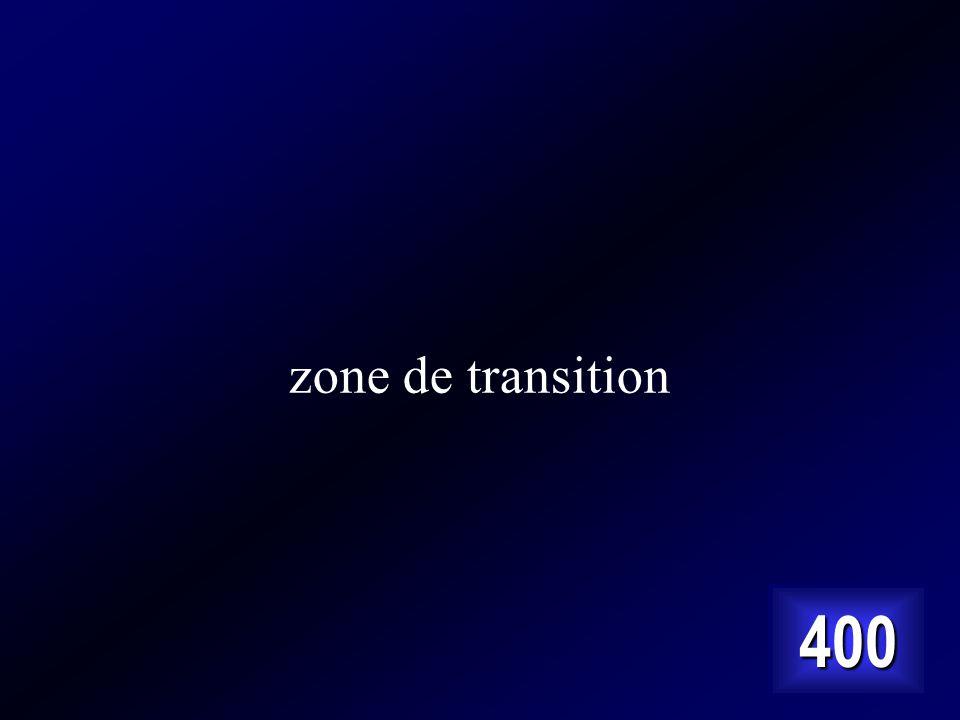 zone de transition 400