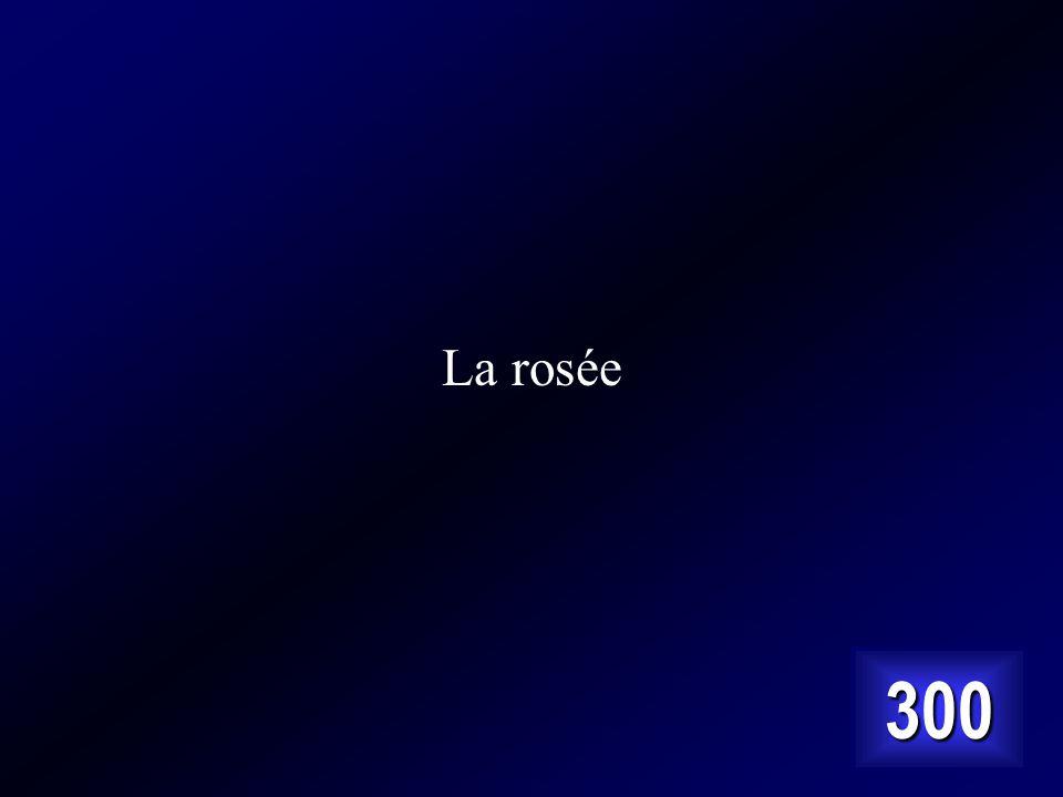 La rosée 300