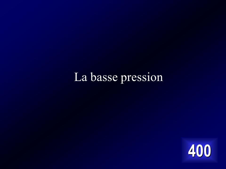La basse pression 400