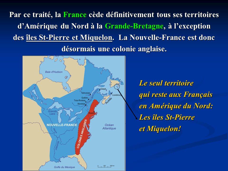 Par ce traité, la France cède définitivement tous ses territoires