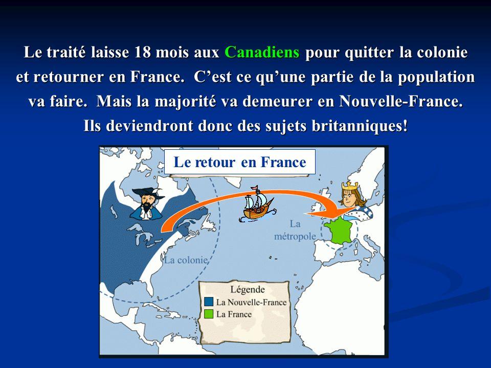 Le traité laisse 18 mois aux Canadiens pour quitter la colonie