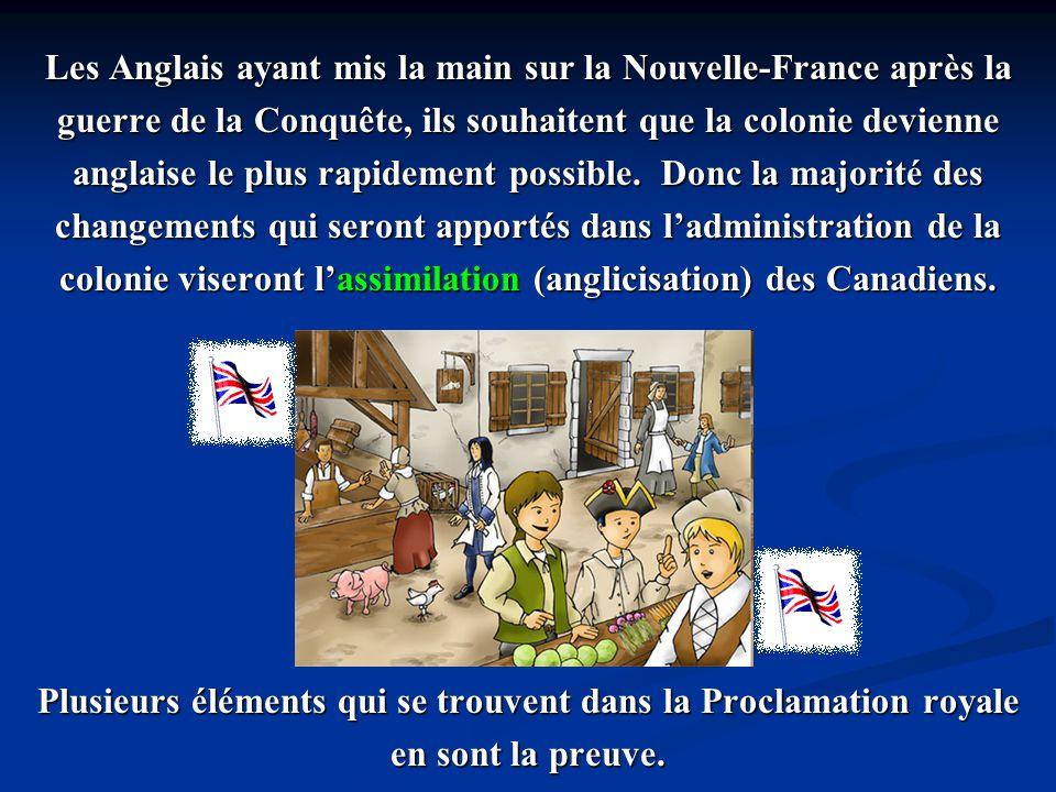 Les Anglais ayant mis la main sur la Nouvelle-France après la