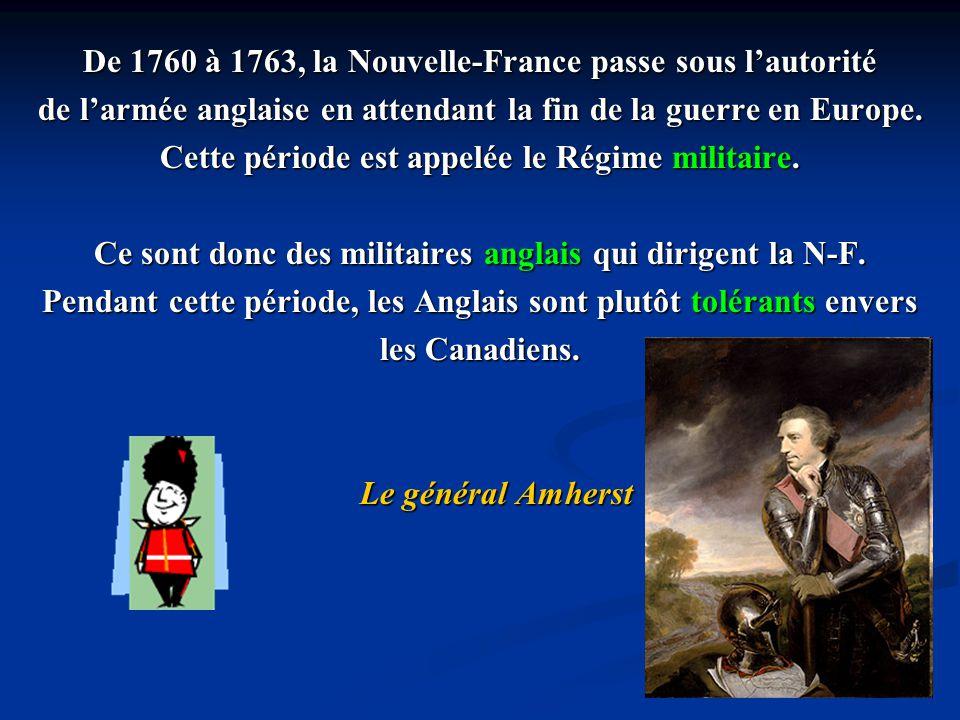 De 1760 à 1763, la Nouvelle-France passe sous l'autorité