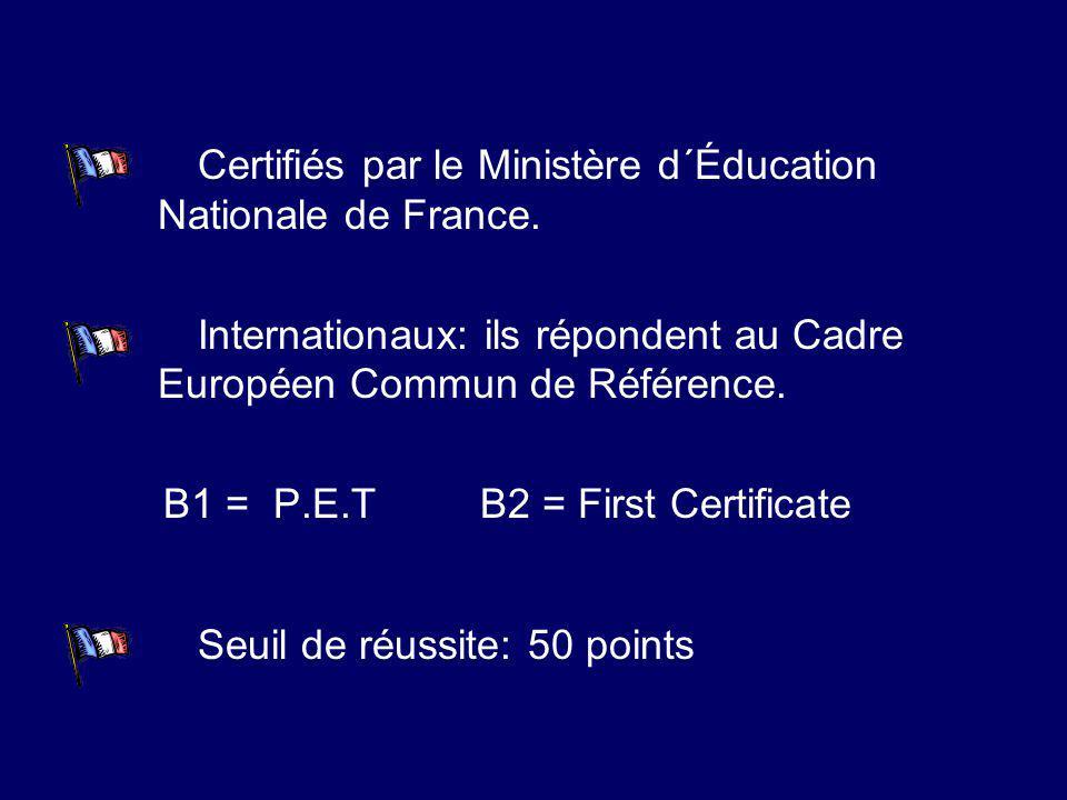 Certifiés par le Ministère d´Éducation Nationale de France.