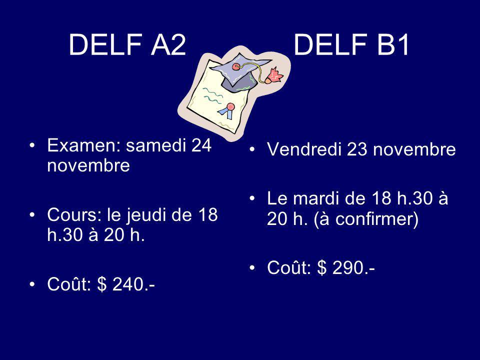 DELF A2 DELF B1 Examen: samedi 24 novembre Vendredi 23 novembre