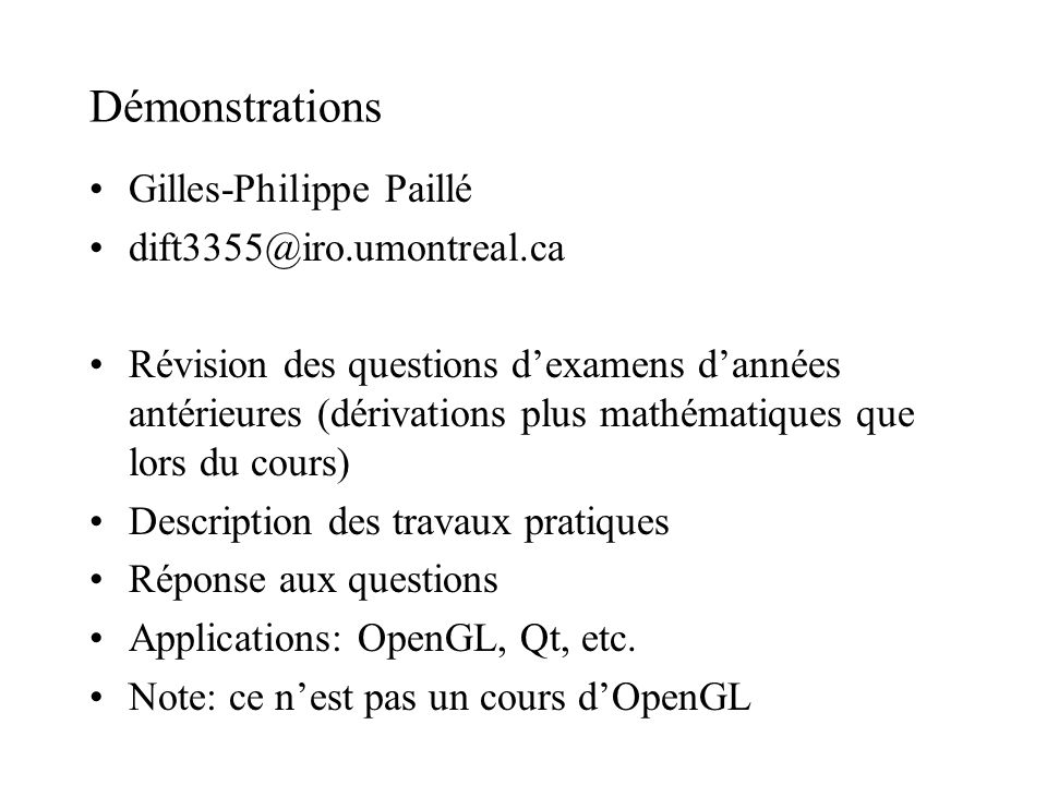Démonstrations Gilles-Philippe Paillé dift3355@iro.umontreal.ca