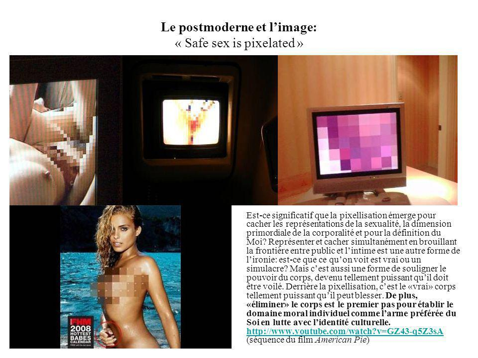 Le postmoderne et l'image: « Safe sex is pixelated »
