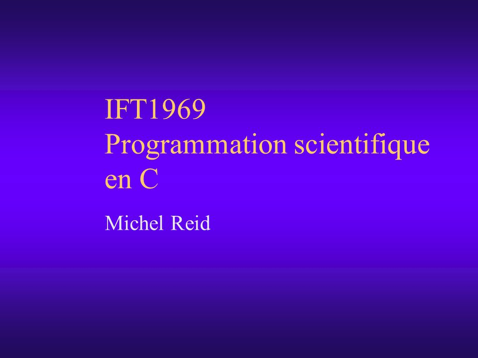 IFT1969 Programmation scientifique en C