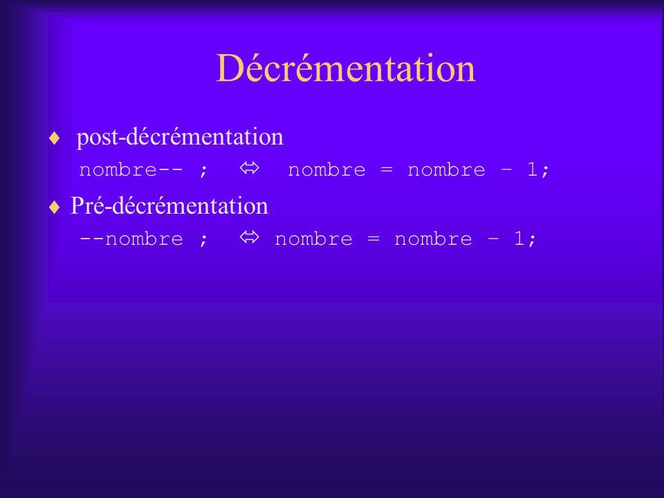 Décrémentation post-décrémentation Pré-décrémentation