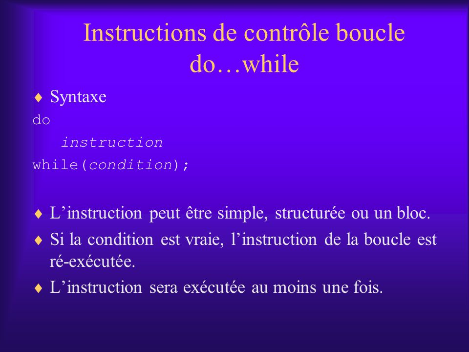 Instructions de contrôle boucle do…while