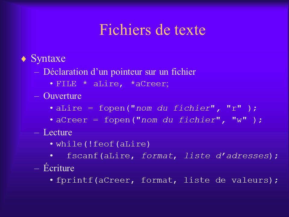 Fichiers de texte Syntaxe Déclaration d'un pointeur sur un fichier