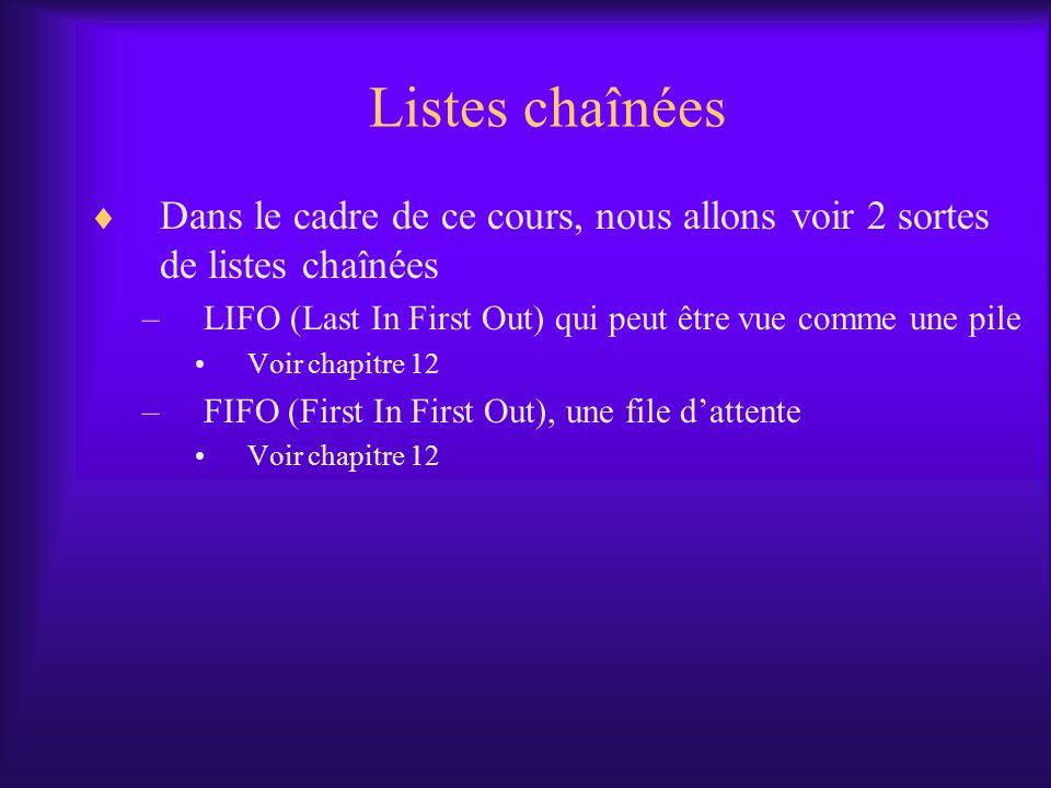 Listes chaînées Dans le cadre de ce cours, nous allons voir 2 sortes de listes chaînées. LIFO (Last In First Out) qui peut être vue comme une pile.