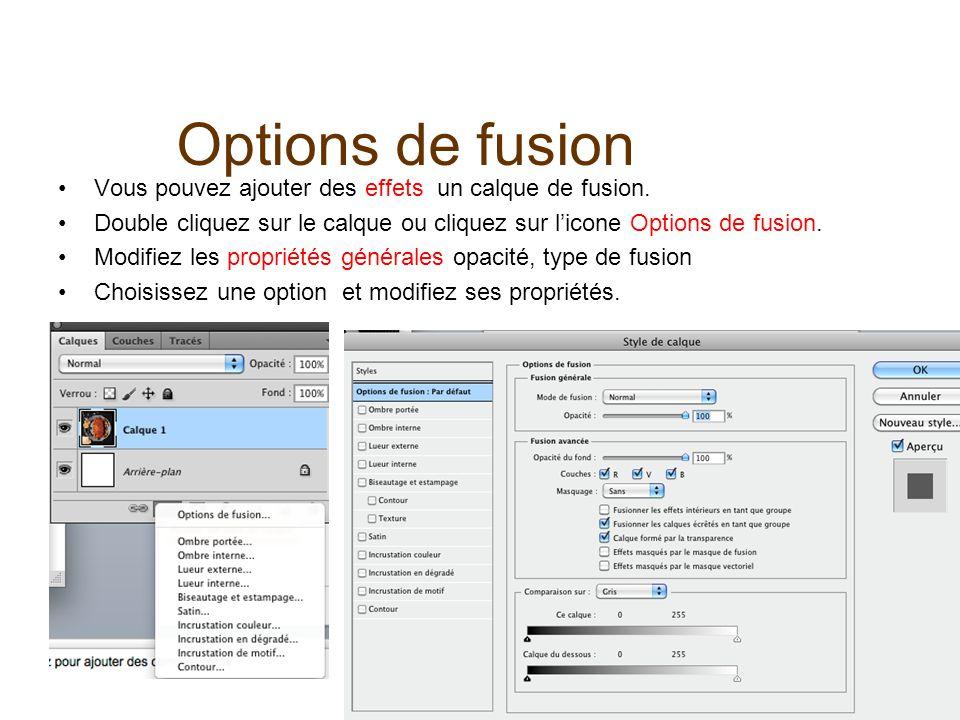Options de fusion Vous pouvez ajouter des effets un calque de fusion.