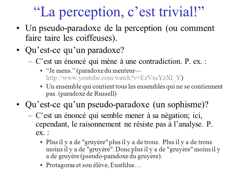 La perception, c'est trivial!