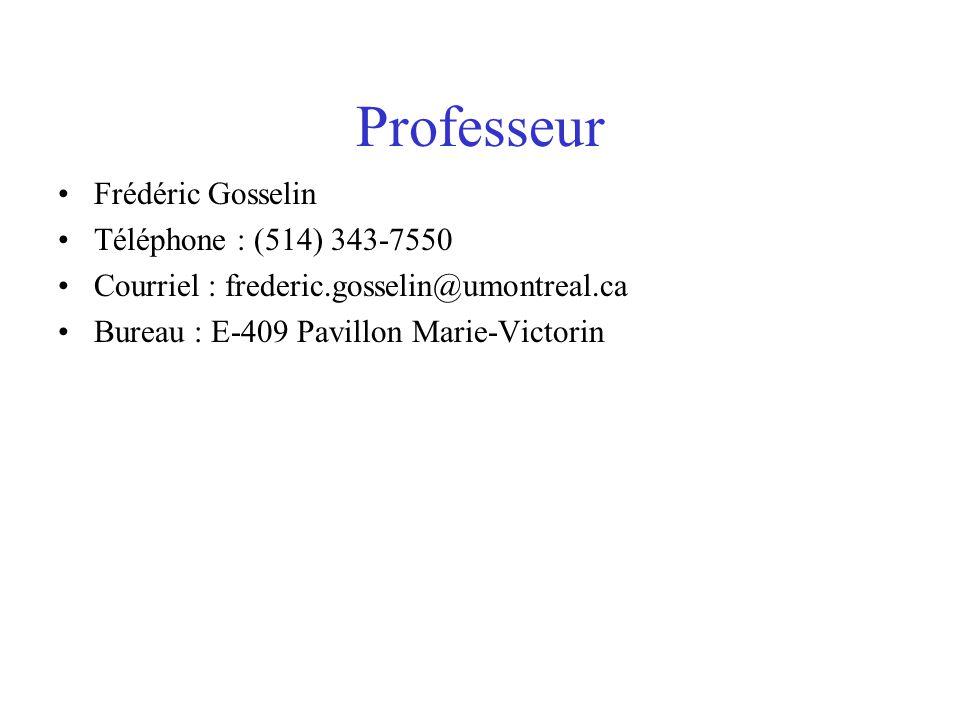 Professeur Frédéric Gosselin Téléphone : (514) 343-7550
