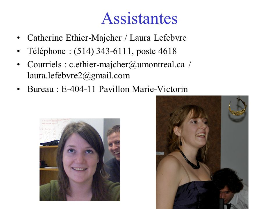 Assistantes Catherine Ethier-Majcher / Laura Lefebvre