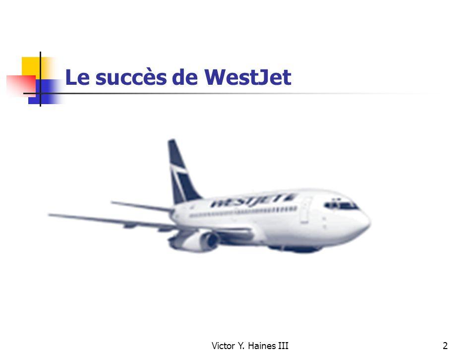 Le succès de WestJet Victor Y. Haines III