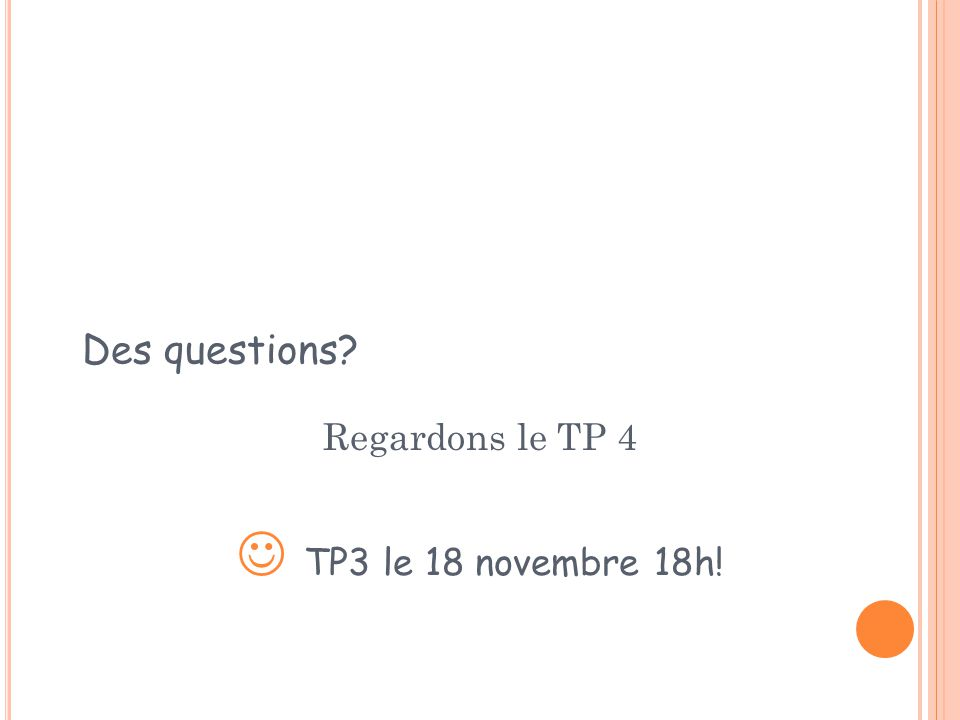 Regardons le TP 4  TP3 le 18 novembre 18h!