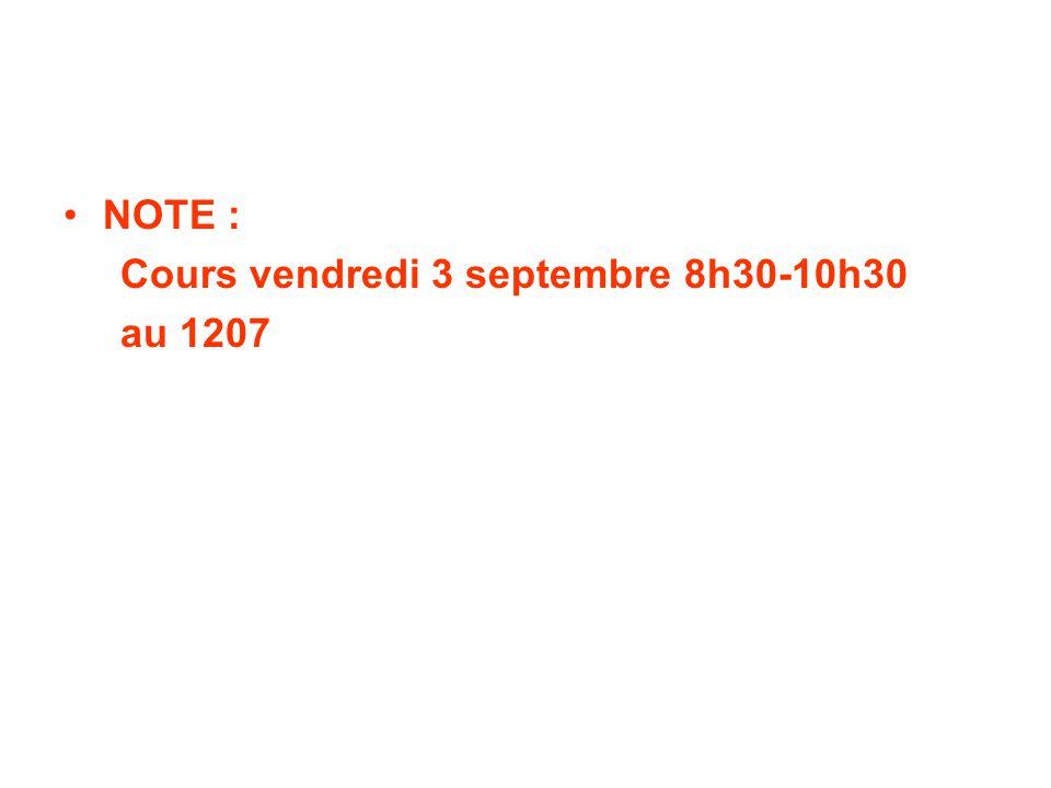 NOTE : Cours vendredi 3 septembre 8h30-10h30 au 1207