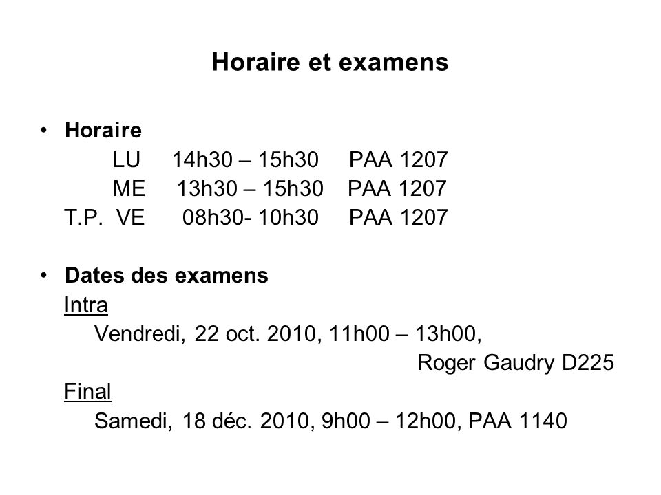 Horaire et examens Horaire LU 14h30 – 15h30 PAA 1207