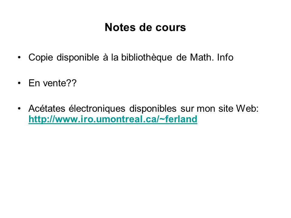 Notes de cours Copie disponible à la bibliothèque de Math. Info