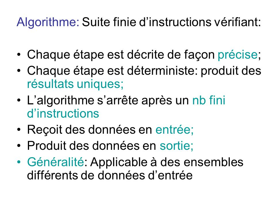 Algorithme: Suite finie d'instructions vérifiant: