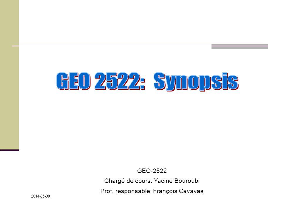 GEO 2522: Synopsis GEO-2522 Chargé de cours: Yacine Bouroubi