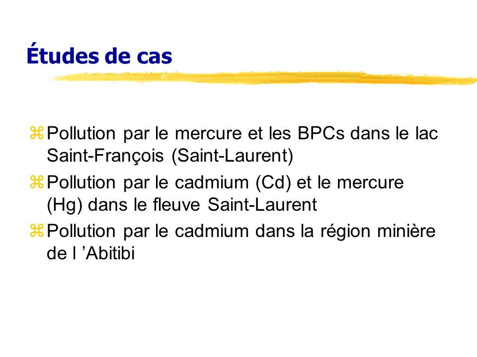 Études de cas Pollution par le mercure et les BPCs dans le lac Saint-François (Saint-Laurent)