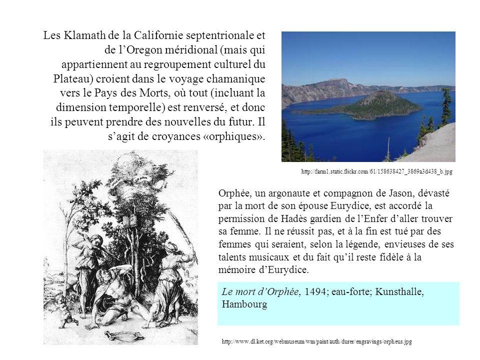 Les Klamath de la Californie septentrionale et de l'Oregon méridional (mais qui appartiennent au regroupement culturel du Plateau) croient dans le voyage chamanique vers le Pays des Morts, où tout (incluant la dimension temporelle) est renversé, et donc ils peuvent prendre des nouvelles du futur. Il s'agit de croyances «orphiques».