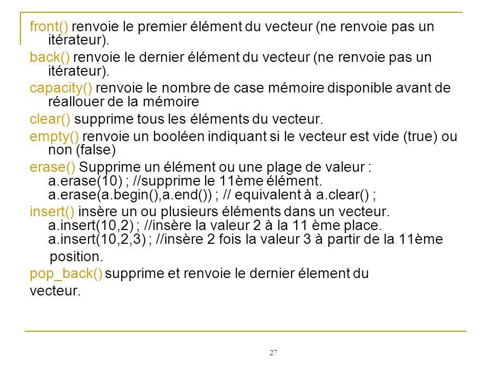 front() renvoie le premier élément du vecteur (ne renvoie pas un itérateur).