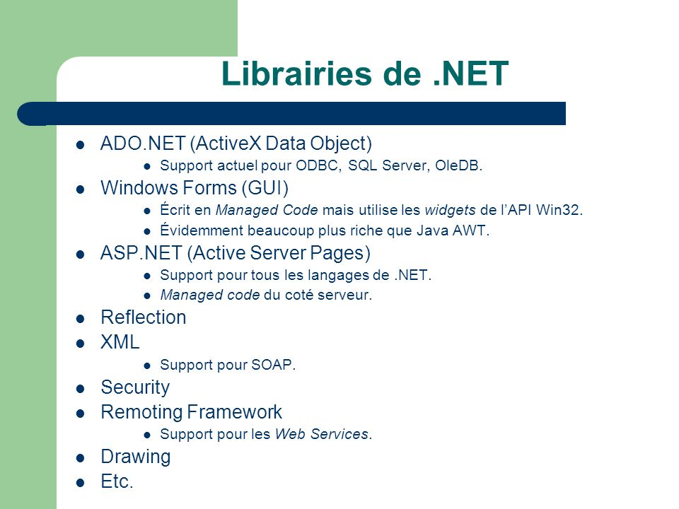 Librairies de .NET ADO.NET (ActiveX Data Object) Windows Forms (GUI)