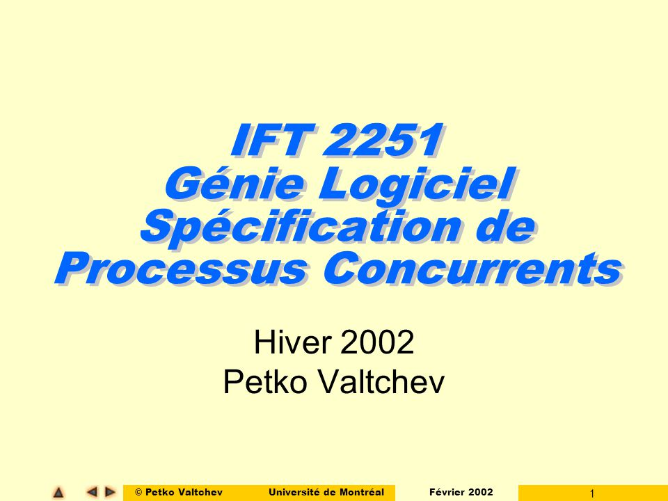 IFT 2251 Génie Logiciel Spécification de Processus Concurrents